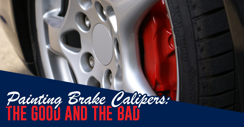 Painting Brake Calipers: The Good and the Bad